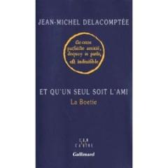 Delacomptee-Jean-Michel-Et-Qu-un-Seul-Soit-L-ami-La-Boetie-Livre-63467_ML.jpg