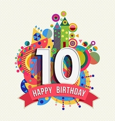 happy-birthday-10-year-greeting-card-poster-color-vector-7205520.jpg
